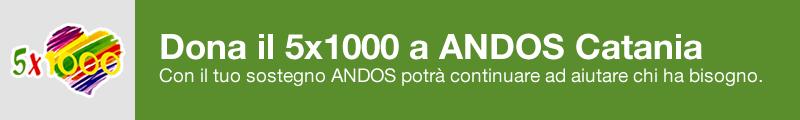 Dona il 5x1000 a ANDOS Catania