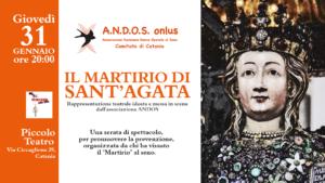 Il martirio di Sant' Agata.  Rappresentazione teatrale ideata e messa in scena dall'associazione ANDOS